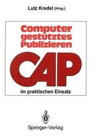 Computergesta1/4tztes Publizieren Im Praktischen Einsatz: Erfahrungen Und Perspektiven