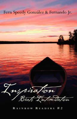 Inspiration Beats Intimidation by Fern , Speedy Gonzalez