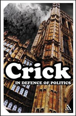 In Defence of Politics by Sir Bernard Crick