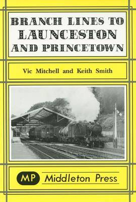 Branch Lines to Launceston and Princetown by Vic Mitchell image