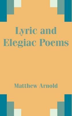 Lyric and Elegiac Poems by Matthew Arnold image