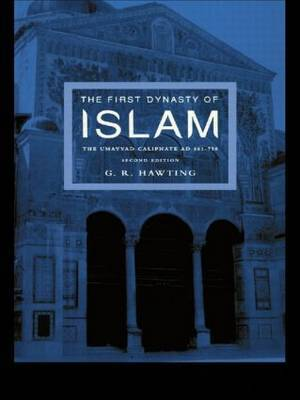 The First Dynasty of Islam by G.R. Hawting