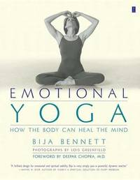 Emotional Yoga: How the Body can Heal the Mind by Bija Bennett image
