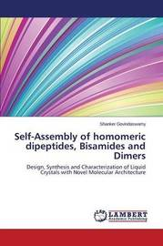 Self-Assembly of Homomeric Dipeptides, Bisamides and Dimers by Govindaswamy Shanker