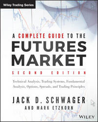 A Complete Guide to the Futures Market by Jack D Schwager