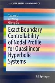 Exact Boundary Controllability of Nodal Profile for Quasilinear Hyperbolic Systems by Tatsien Li