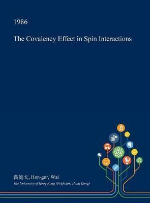 The Covalency Effect in Spin Interactions by Hon-Gor Wai image