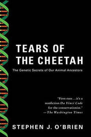 Tears of the Cheetah by Stephen J. O'Brien