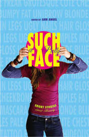 Such a Pretty Face: Short Stories by Ann Angel
