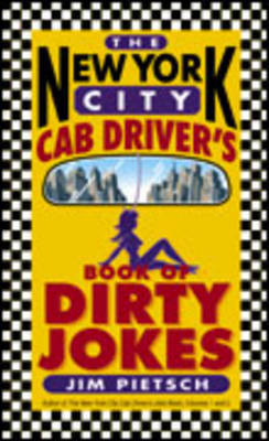 The New York City Cab Drivers Dirty Joke Book by Jim Pietsch