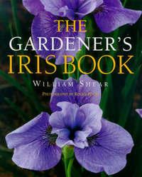 The Gardener's Iris Book by William Shear image