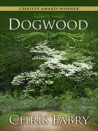 Dogwood by Chris Fabry image