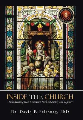 Inside the Church by Dr. David F. Felsburg Ph. D.
