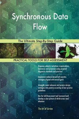 Synchronous Data Flow the Ultimate Step-By-Step Guide by Gerardus Blokdyk