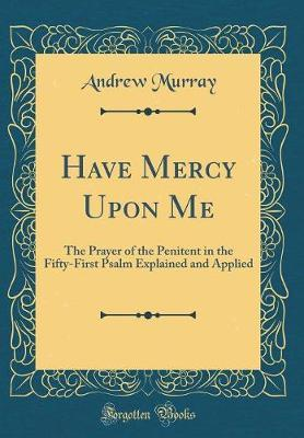 Have Mercy Upon Me by Andrew Murray image