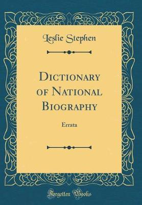 Dictionary of National Biography by Leslie Stephen