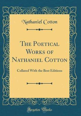 The Poetical Works of Nathaniel Cotton by Nathaniel Cotton
