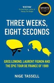 Three Weeks, Eight Seconds by Nige Tassell