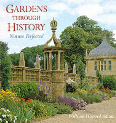 Gardens Through History by William Howard Adams image