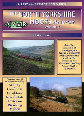 The North Yorkshire Moors Railway: v. 2 by John Hunt image