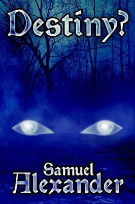 Destiny? by Samuel Alexander