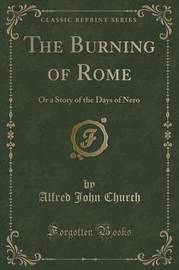 The Burning of Rome by Alfred John Church