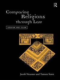 Comparing Religions Through Law by Jacob Neusner