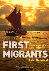 First Migrants by Peter Bellwood