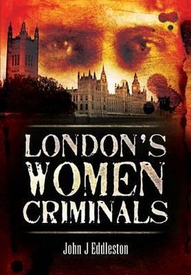 Criminal Women by John J Eddleston