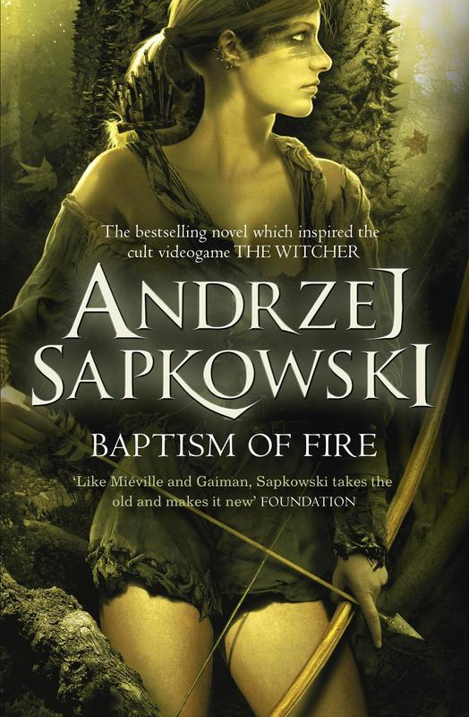 Baptism of Fire (The Witcher #4) (UK Ed.) by Andrzej Sapkowski