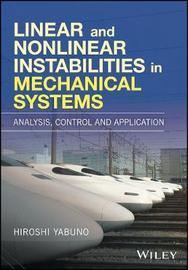 Linear and Nonlinear Instabilities in Mechanical Systems by Hiroshi Yabuno