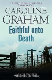 Faithful Unto Death by Caroline Graham image
