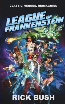 League of Frankenstein by Rick Bush