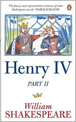 Henry IV, Part Two: pt. II by William Shakespeare