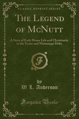 The Legend of McNutt by W L Anderson image