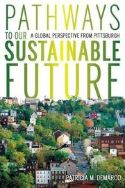 Pathways to Our Sustainable Future by Patricia M. DeMarco