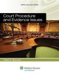 Court Procedure and Evidence Issues by Neal R Bevans