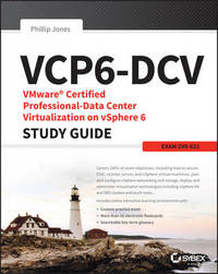 VCP6-DCV VMware Certified Professional-Data Center Virtualization on vSphere 6 Study Guide by Matthew Portnoy