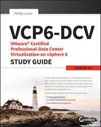 VCP6-DCV VMware Certified Professional-Data Center Virtualization on vSphere 6 Study Guide by Matthew Portnoy