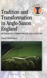 Tradition and Transformation in Anglo-Saxon England by Susan Oosthuizen