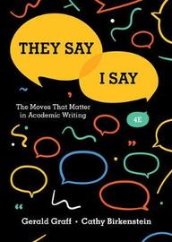 They Say / I Say by Cathy Birkenstein