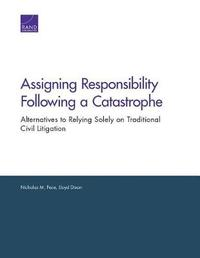 Assigning Responsibility Following a Catastrophe by Nicholas M Pace