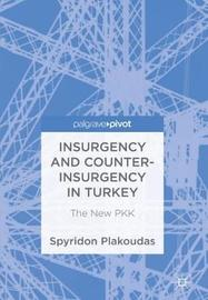 Insurgency and Counter-Insurgency in Turkey by Spyridon Plakoudas