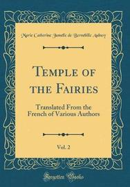 Temple of the Fairies, Vol. 2 by Marie Catherine Jumelle De Berne Aulnoy image