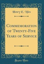 Commemoration of Twenty-Five Years of Service (Classic Reprint) by Henry E Niles image