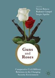 Guns & Roses: Comparative Civil-Military Relations in the Changing Security Environment image