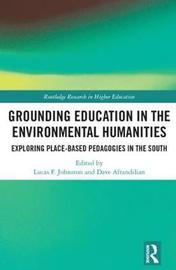 Grounding Education in Environmental Humanities