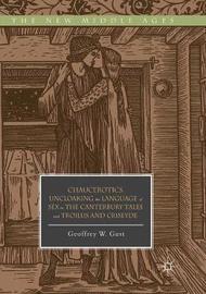 Chaucerotics by Geoffrey W. Gust
