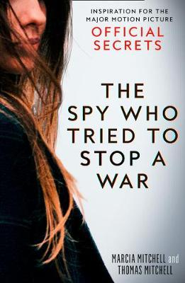 The Spy Who Tried to Stop a War by Marcia Mitchell