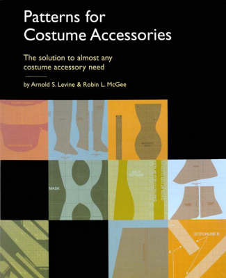 Patterns for Costume Accessories by Arnold S. Levine image